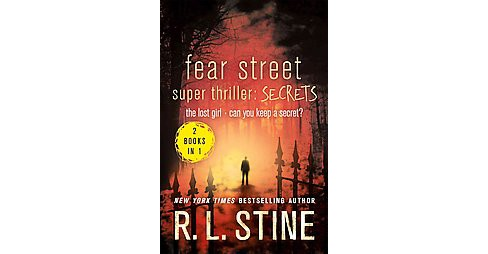 Fear Street Super Thriller: Secrets : The Lost Girland Can You Keep a Secret? (Paperback) (R. L. Stine) - image 1 of 1