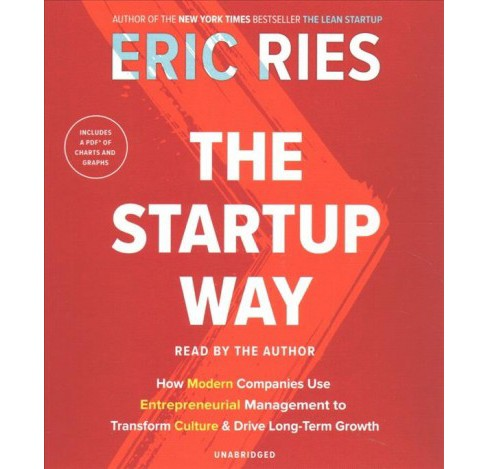 Startup Way : How Modern Companies Use Entrepreneurial Management to Transform Culture & Drive Long-term - image 1 of 1