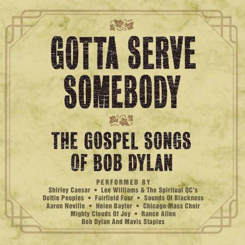 Gotta Serve Somebody- The Gospel Songs of Bob Dylan (OST)Gotta Serve Somebody- The Gospel Songs of Bob - image 1 of 1