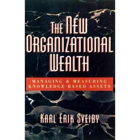 The New Organizational Wealth - by  Karl Erik Sveiby (Hardcover) - image 1 of 1