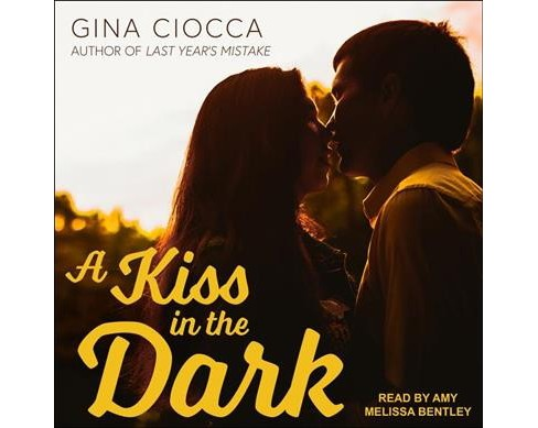 Kiss in the Dark -  Unabridged by Gina Ciocca (CD/Spoken Word) - image 1 of 1