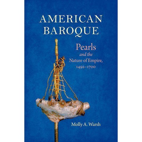 American Baroque - (Published by the Omohundro Institute of Early American Histo) by  Molly A Warsh - image 1 of 1