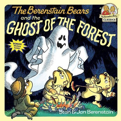 The Berenstain Bears and the Ghost of the Forest - (First Time Books(r)) by  Stan Berenstain & Jan Berenstain (Paperback)