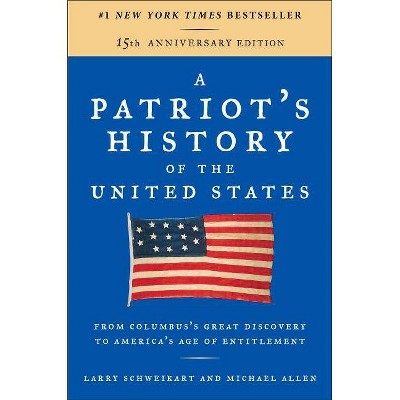 A Patriot's History of the United States - 10th Edition by  Larry Schweikart & Michael Allen (Paperback)
