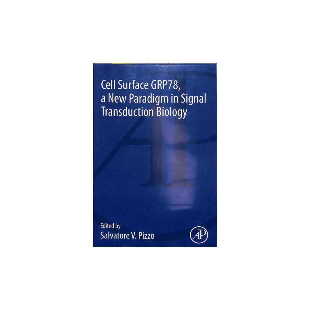 Cell Surface Grp78, a New Paradigm in Signal Transduction Biology - by Salvatore V. Pizzo (Paperback) Cell Surface Grp78, a New Paradigm in Signal Transduction Biology - by Salvatore V. Pizzo (Paperback)