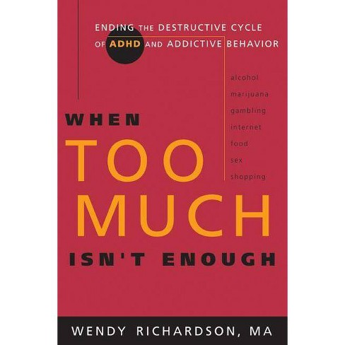 When Too Much Isn't Enough - (Walking with God) by  Wendy Richardson (Paperback) - image 1 of 1