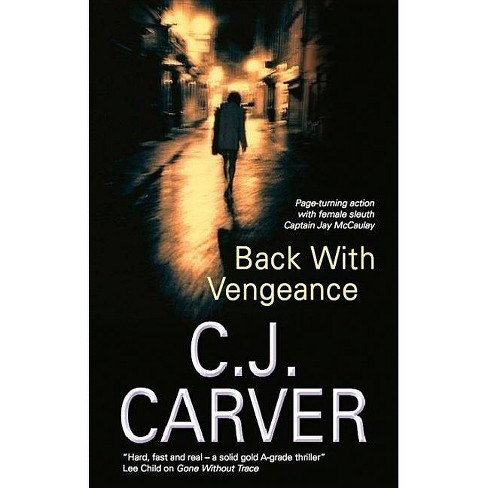 Back with Vengeance - (Captain Jay McCaulay Thriller) by  C J Carver (Hardcover) - image 1 of 1