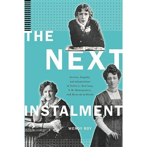 The Next Instalment - by  Wendy Roy (Hardcover) - image 1 of 1