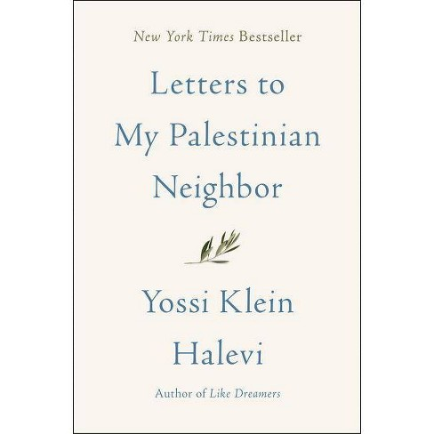 Letters to My Palestinian Neighbor - by  Yossi Klein Halevi (Hardcover) - image 1 of 1