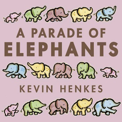 A Parade of Elephants - by Kevin Henkes (Hardcover)