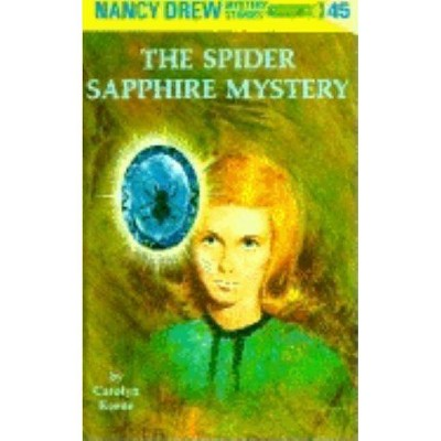 The Spider Sapphire Mystery - (Nancy Drew (Hardcover)) by  Carolyn Keene (Hardcover)