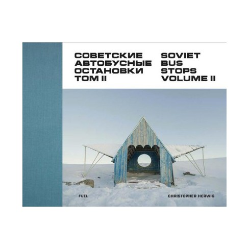 Soviet Bus Stops Book 2 By Christopher Herwig Hardcover Target