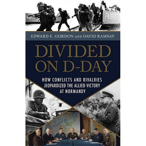 Divided on D-Day - by  Edward E Gordon & David Ramsay (Hardcover) - image 1 of 1