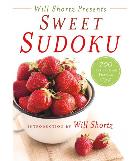 Will Shortz Presents Sweet Sudoku : 200 Easy to Hard Puzzles (Paperback) - image 1 of 1