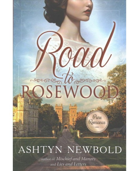Road to Rosewood -  by Ashtyn Newbold (Paperback) - image 1 of 1