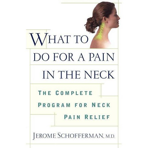 What to Do for a Pain in the Neck - by  Jerome Schofferman (Paperback) - image 1 of 1