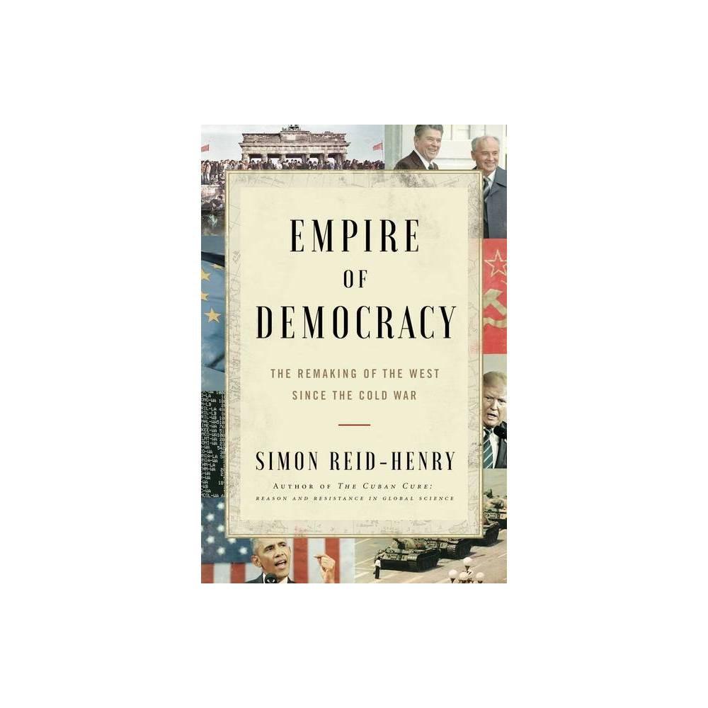 Empire Of Democracy By Simon Reid Henry Paperback