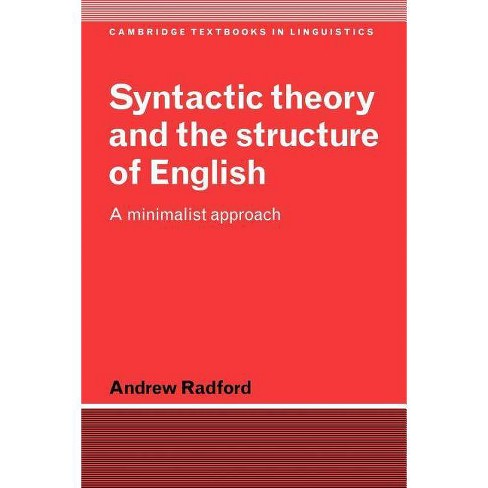 Syntactic Theory and the Structure of English - (Cambridge Textbooks in  Linguistics) by Andrew Radford