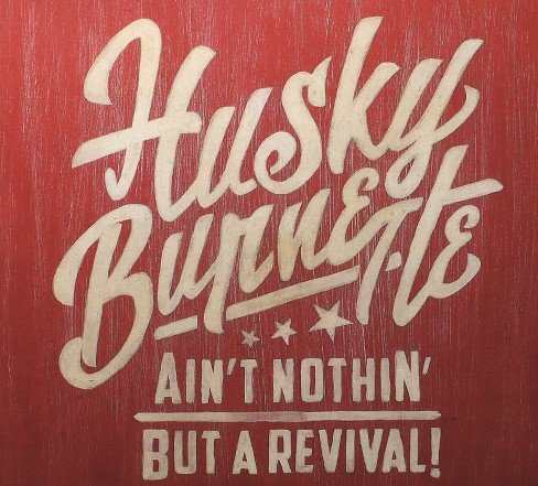 Husky burnette - Ain't nothin but a revival (CD) - image 1 of 1