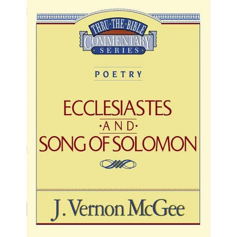 Thru the Bible Vol. 21: Poetry (Ecclesiastes/Song of Solomon) - by  J Vernon McGee (Paperback) - image 1 of 1