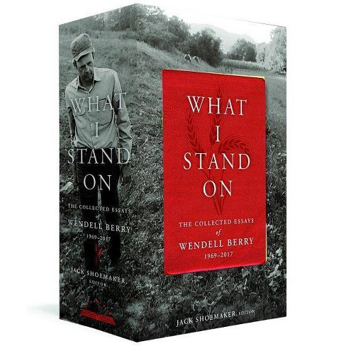 What I Stand On: The Collected Essays of Wendell Berry 1969-2017 - (Hardcover) - image 1 of 1