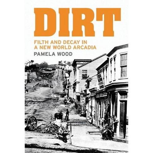 Dirt - by  Pamela Wood (Paperback) - image 1 of 1