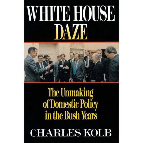 White House Daze - by  Charles Kolb (Paperback) - image 1 of 1