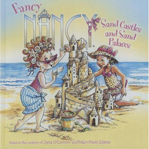 Sand Castles and Sand Palaces - (Fancy Nancy) by  Jane O'Connor (Hardcover) - image 1 of 1