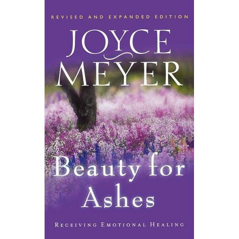 Beauty for Ashes - by  Joyce Meyer (Paperback) - image 1 of 1