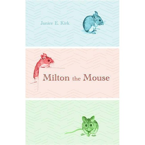 Milton the Mouse - by  Janice E Kirk (Paperback) - image 1 of 1