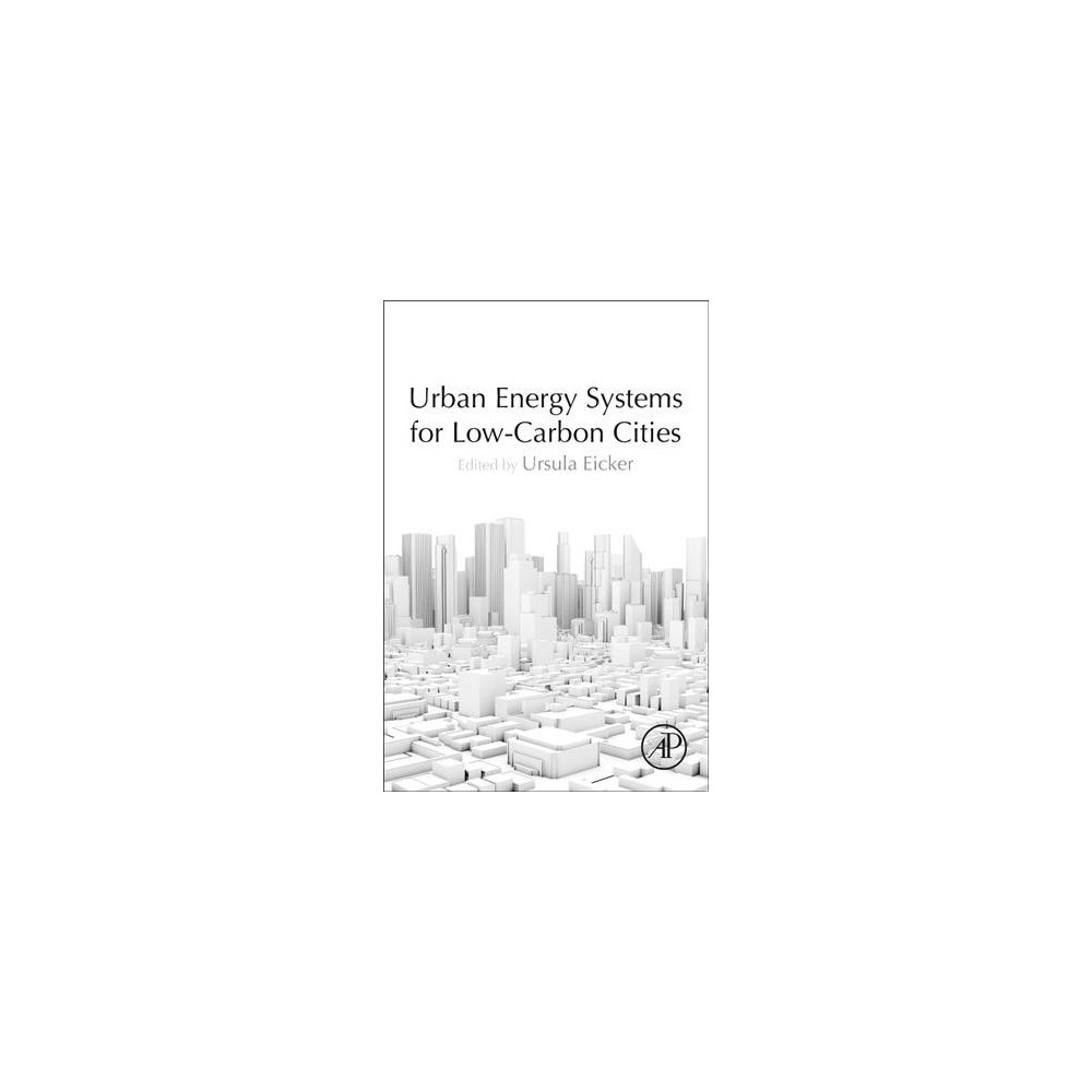 Urban Energy Systems for Low-carbon Cities - (Paperback)
