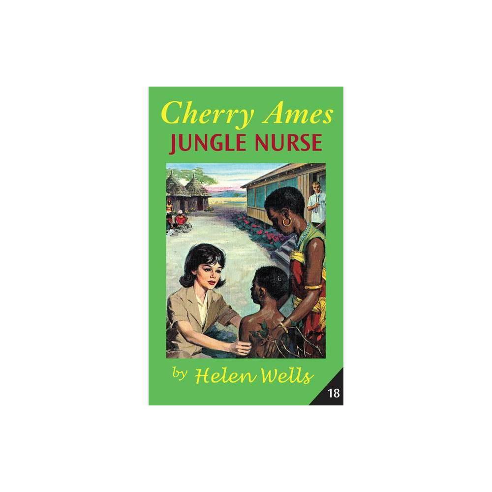 Cherry Ames Jungle Nurse - (Cherry Ames Nurse Stories) by Helen Wells (Hardcover)