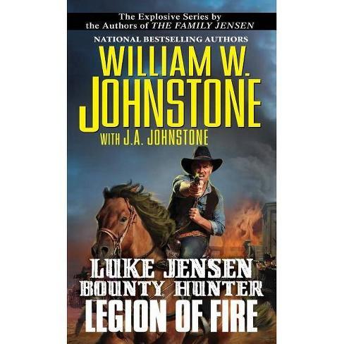 Legion of Fire - (Luke Jensen Western) by  William W Johnstone & J A Johnstone (Paperback) - image 1 of 1