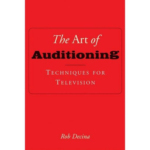 The Art of Auditioning - by  Rob Decina (Paperback) - image 1 of 1