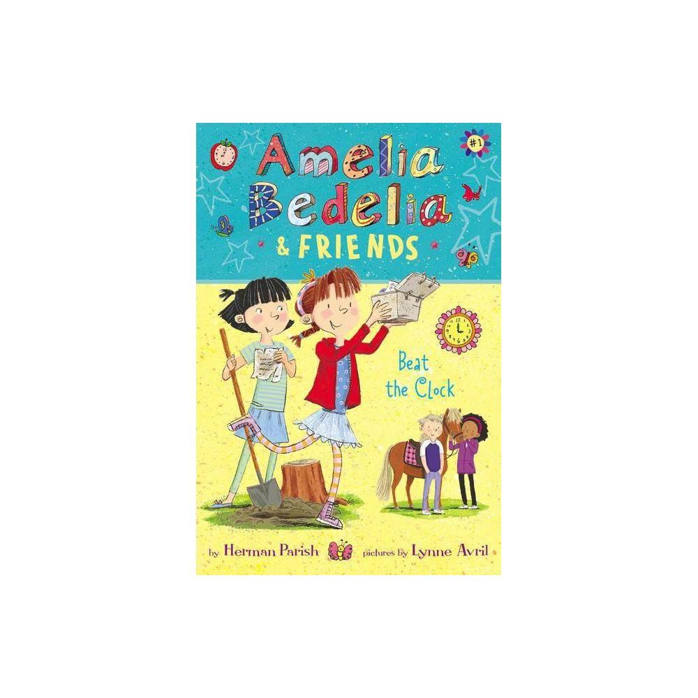 Amelia Bedelia Friends Beat The Clock By Herman Parish Hardcover