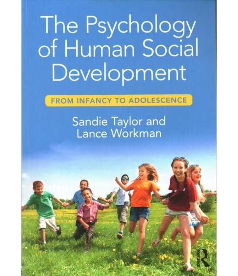 Psychology of Human Social Development : From Infancy to Adolescence - by Sandie Taylor & Lance Workman - image 1 of 1