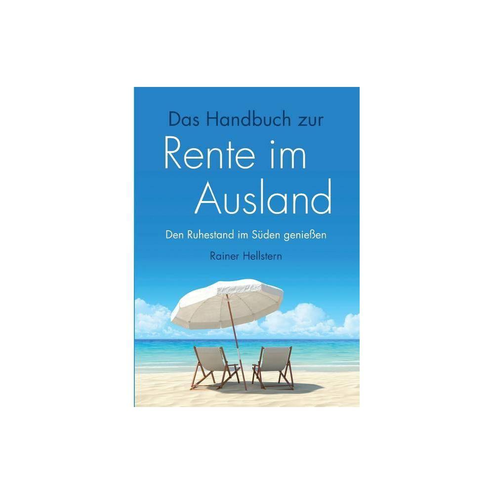 Das Handbuch Zur Rente Im Ausland By Rainer Hellstern Paperback