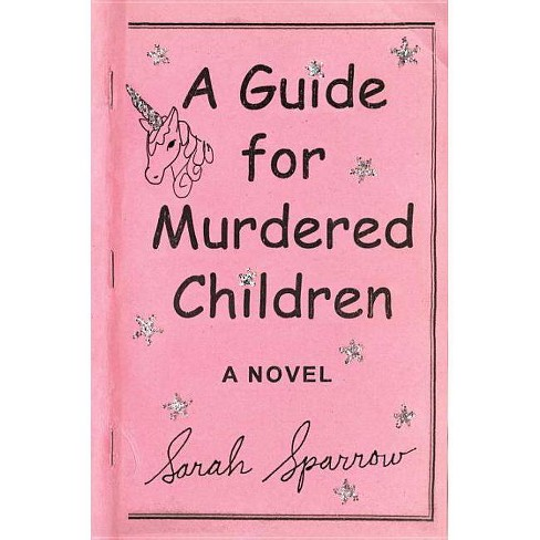 A Guide for Murdered Children - by  Sarah Sparrow (Hardcover) - image 1 of 1