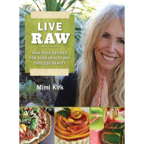 Live Raw - by  Mimi Kirk (Paperback) - image 1 of 1