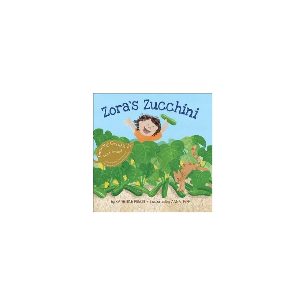 Zora's Zucchini (Reprint) (Paperback) (Katherine Pryor)