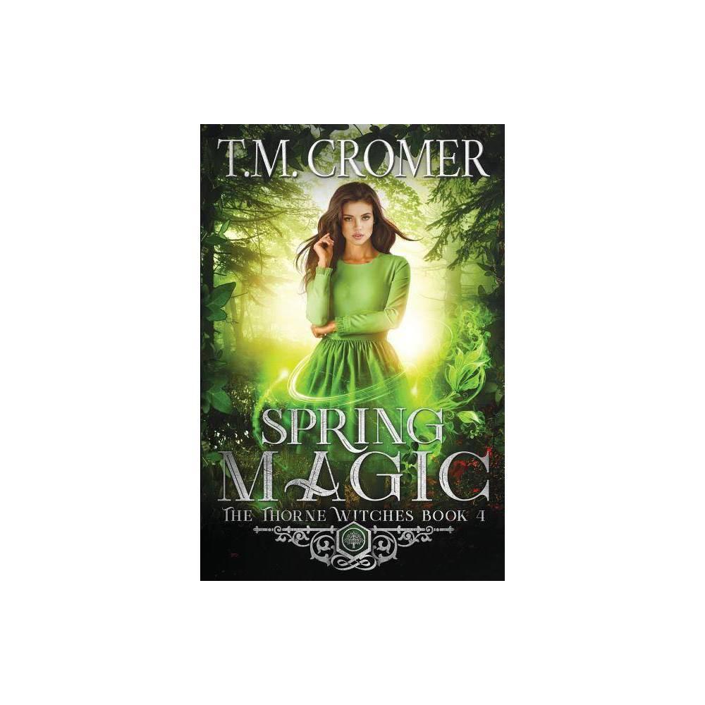 Spring Magic By T M Cromer Paperback