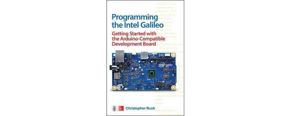Programming the Intel Galileo : Getting Started With the ...