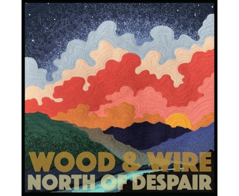 Wood & Wire - North Of Despair (CD) - image 1 of 1