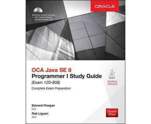 OCA Java SE 8 Programmer I Study Guide : Exam 1Z0-808 (Paperback) (Edward Finegan & Robert Liguori) - image 1 of 1