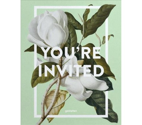 You're Invited! : Invitation Design for Every Occasion (Hardcover) (Rebecca Silus) - image 1 of 1