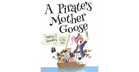 Pirate's Mother Goose (And Other Rhymes) (School And Library) (Nancy I. Sanders) - image 1 of 1
