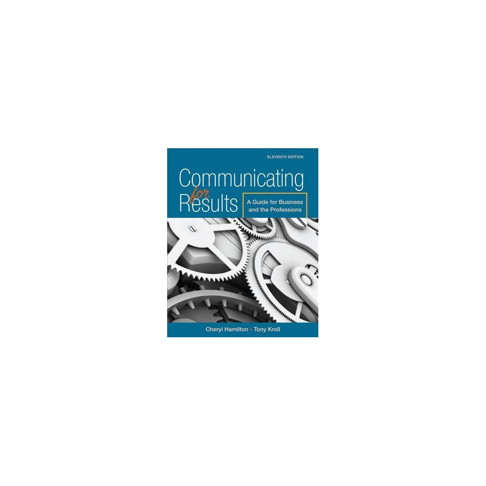 Communicating for Results : A Guide for Business and the Professions (Paperback) (Cheryl Hamilton & Tony
