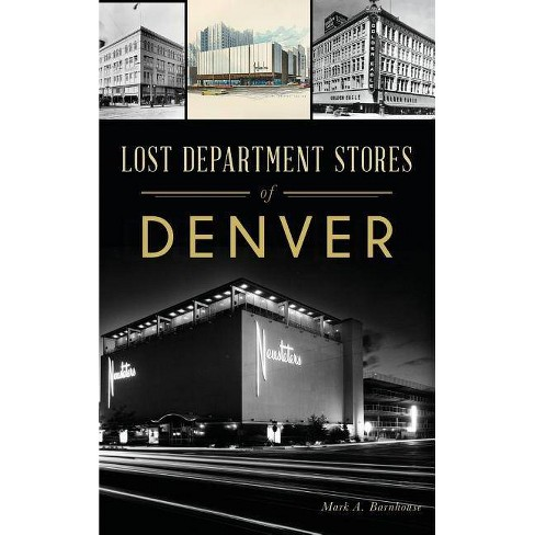 Lost Department Stores of Denver - by  Mark A Barnhouse (Hardcover) - image 1 of 1