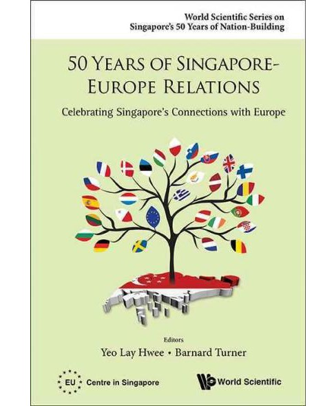 50 Years of Singapore-Europe Relations : Celebrating Singapore's Connections With Europe (Hardcover) - image 1 of 1