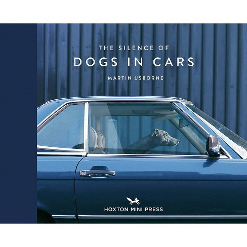 The Silence of Dogs in Cars - by  Martin Usborne (Hardcover) - image 1 of 1